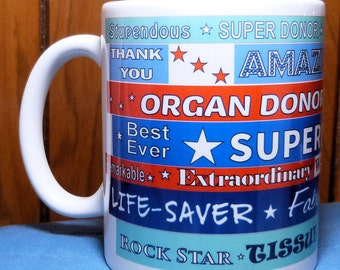 Organ Donor Gift, Coffee Mug, Blood Donor Gift, Organ Donation, Transplant Patient, Liver Transplant, Kidney Donor, Thank you gift,