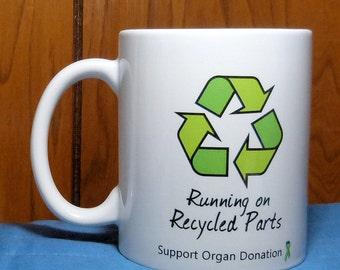 Transplant Gift, Transplant Mug, Transplant Patient, Coffee Mug, Organ Donation, Kidney Transplant, Liver Transplant, Heart, Recycled Parts