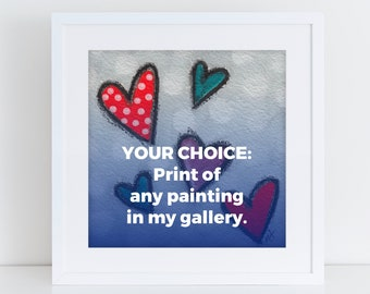 Choose a Print of any painting from Bernadette Artwork, hundreds to choose from! Unframed print or framed print, made to order premium art