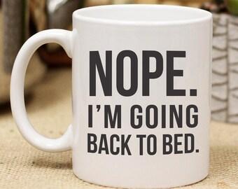 Non je suis aller au lit, tasse, Mug personnalisé, une tasse de café drôle, cadeau personnalisé, jour de fêtes des pères, fête des mères--27153-CM03-601
