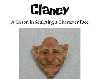 Instructional e-Book PDF Clancy — Sculpting a Character Face