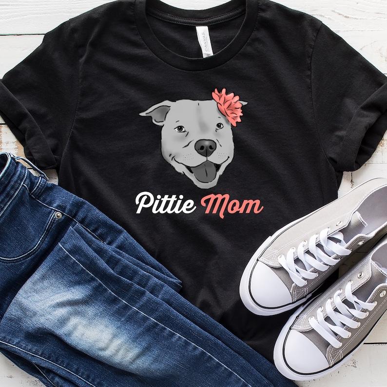 ba83e913488 Pittie Mom T-Shirt Pit Bull Mom Shirt Pitbull Mama Tee Dog