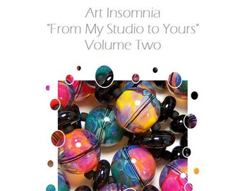From My Studio to Yours - Volume Two - A Lampworking Tutorial