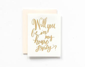 SALE! - Will You Be In My House Party? Greeting Card