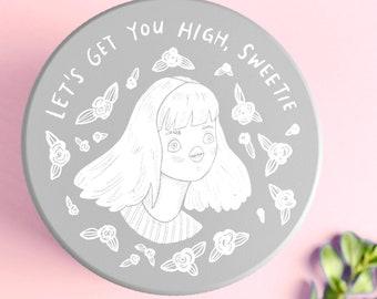 PREORDER Feminine Grinder - Let's Get You High Sweetie - Premium grey matte - Cannabis Grinder Herb grinder - pretty girly funny weed