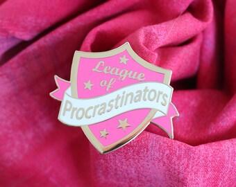 pink procrastinator pin ,hard enamel pin, enamel pin set, procrastinate, crafty enamel pin, procrastinator enamel pin, lapel pin