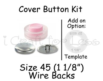 Cover Button Starter Kit  Size 45 1 1//8 inch Wire Backs