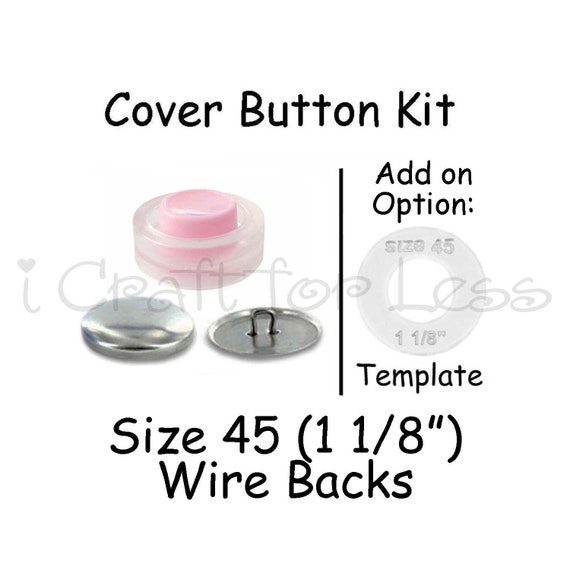 Wire Backs KIT 1 1//8 Size 45-28mm Qty 6 Sets Cover Buttons