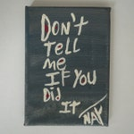 Don't Tell Me If You Did It _ NayArts - Folk Art Word Art Quote Painting