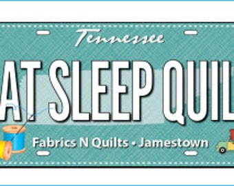 Row by Row Experience 2017 Fabric License Plate-Eat Sleep Quilt-RxR