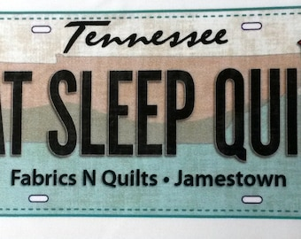 Row by Row Experience 2016 Fabric License Plate-Eat Sleep Quilt-RxR