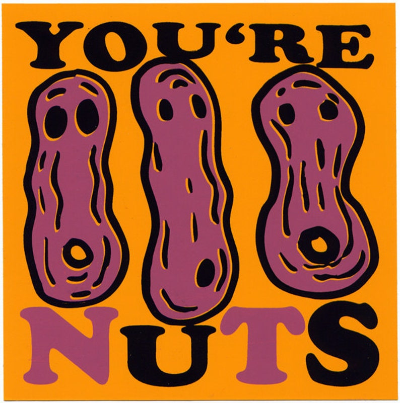 You're Nuts Sticker image 0