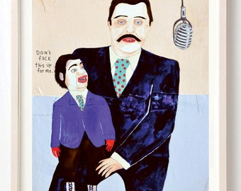 Print, Ventriloquist, Dummy, Humor, Poster, Quirky, Affordable art, Colorful, Don't Fuck This Up for Me- fine art print