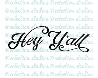 Hey Y'all SVG, rustic wood sign, farmhouse sign, country svg, commercial svg,dxf, eps, jpg, png file silhouette or cricut cutting machine