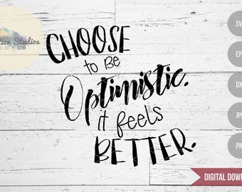 Sign SVG, Choose to be Optimistic. It feels better quote, inspirational, wood sign SVG, DXF, eps, jpg, png for silhouette/cricut cut file