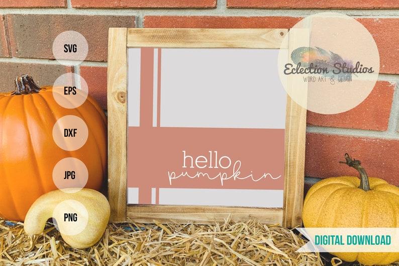 Fall SVG Hello Pumpkin SVG modern farmhouse sign design image 0