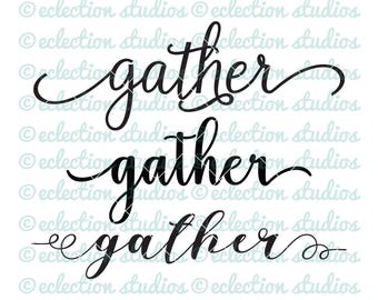 Gather SVG, script words, farmhouse sign svg, inspirational words cut file for cricut or silhouette, commercial use, svg, dxf, eps, png, jpg