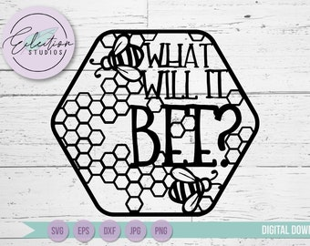 Gender Reveal SVG What Will It Bee, baby shower svg, baby svg, cake topper, gender neutral, bumble bee honey honeycomb SVG file and DXF