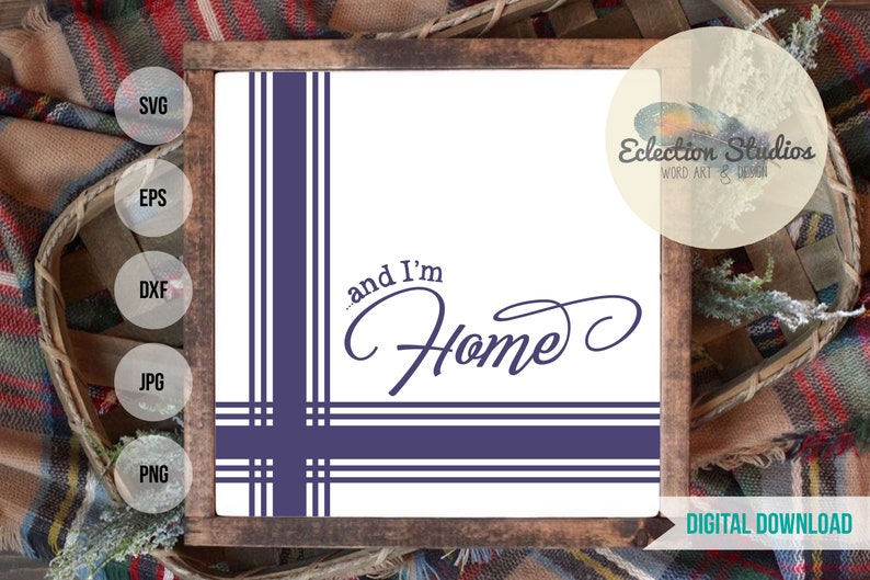 Grain Sack SVG farmhouse sign svg and I'm Home svg wood image 0