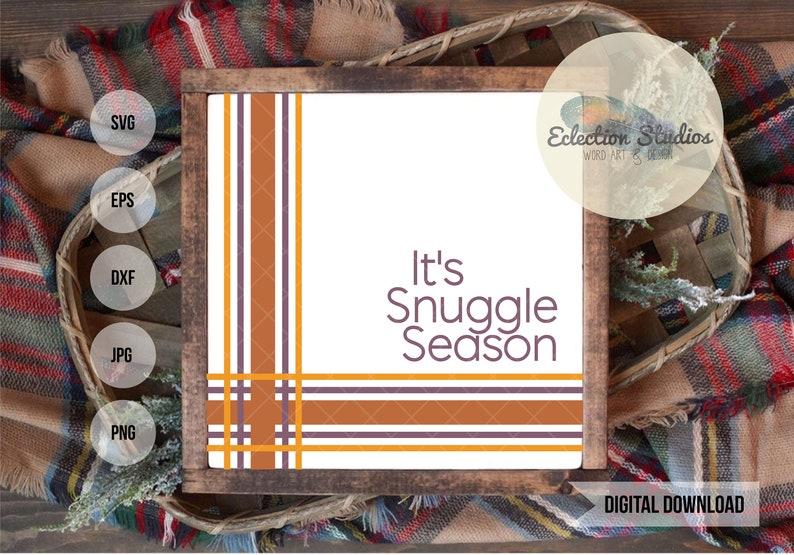 Fall plaid SVG Fall SVG Autumn svg It's Snuggle Season image 0