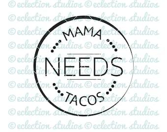 Taco SVG, Mama Needs Tacos circle word art, taco time, taco Tuesday, Cinco De Mayo, foodie cut file for silhouette or cricut, spanish word