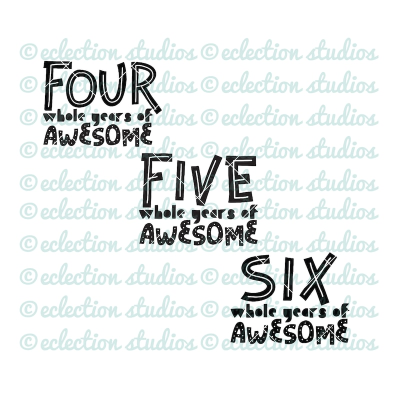 Birthday SVG bundle Four/Five/Six Whole Years of Awesome image 0