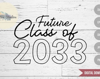Back To School SVG, First Day of School svg, Future Class of 2033, grow with me shirt cut file, Class of 2033 SVG, first day of preschool