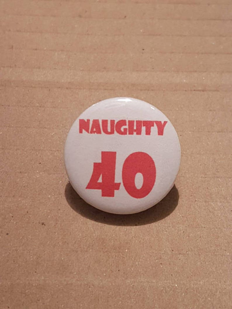 Birthday Badge 40th Gift Fortieth Forty Woman Age Badges Party 30 50