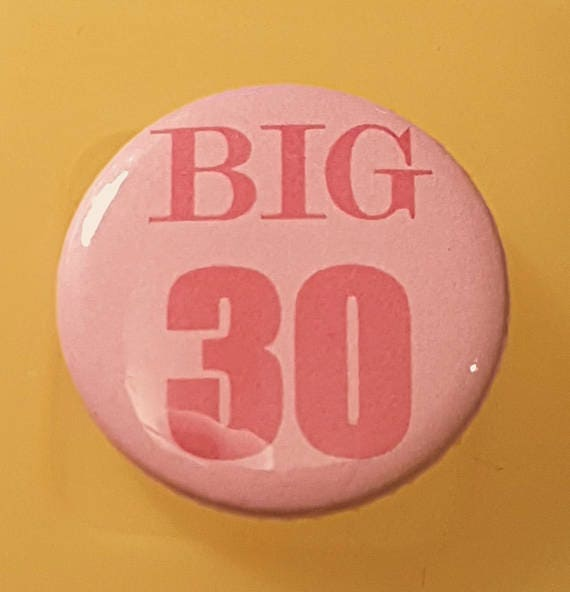 30th Birthday Gift Badge Buttons