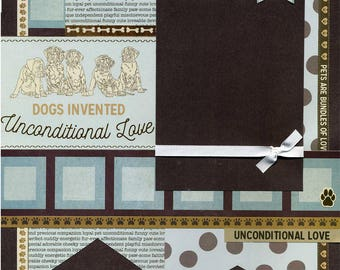 Dogs Invented Unconditional Love - Premade Scrapbook Page