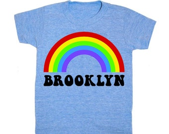 KIDS Brooklyn Rainbow - T-Shirt Unisex Boy Girl Childrens Rainbow Colors Sky Pride Happy Fun Brooklyn NYC Red Yellow Green Blue Violet Tee