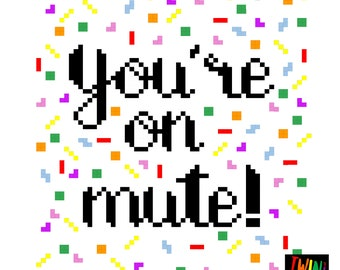 You're on Mute - Cross Stitch Pattern - Sprinkles - Instant Download - PDF