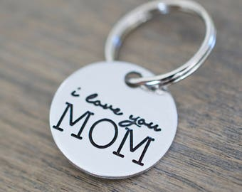 I love you Mom Keychain - Mom Keychain - Mother's Day - Hand stamped Circle Key Chain Accessory