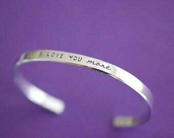 I Love You More Bracelet - Handstamped I love you more Cuff Bracelet - Skinny 1/5 inch