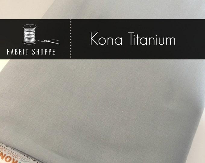 Kona cotton solid quilt fabric, Kona Titanium 500, Gray fabric, Solid fabric Yardage, Kaufman, Cotton fabric, Choose the cut