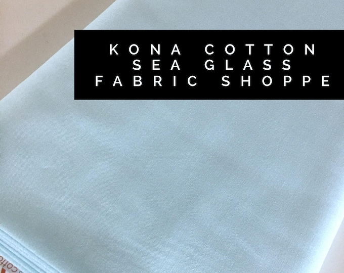 Kona cotton solid quilt fabric, Kona SEA GLASS 1846, Solid fabric Yardage, Kaufman, Quilting Cotton fabric, Choose the cut
