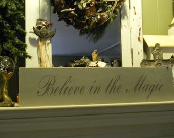 Believe in the Magic Primitive Hand Painted sign - Prim Hand Painted signs - Aged signs