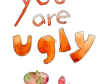You're Ugly and I Like It (greeting card)