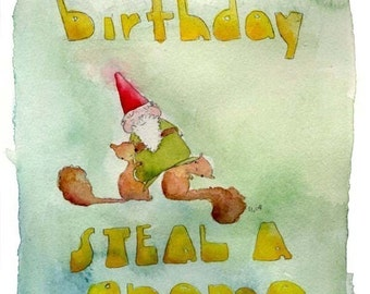 Its your birthday, steal a gnome (greeting card)