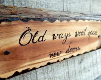 Old Ways Motivational Rustic Cedar Branch Wooden Sign by Tanja Sova