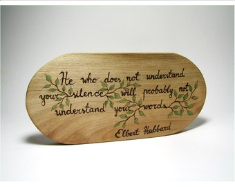 Hubbard Quote - He who does not understand your silence, will probably not understand your words - Rustic Ornament by Tanja Sova