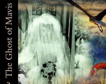 The Ghost of Mavis by Mary Lynn Plaisance, Louisiana Author