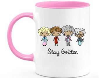 d70ffd0ed2d Golden Girls Stay Golden mug.