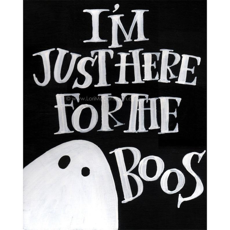 Here for the Boos art print Halloween Halloween decor image 0