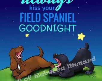 Always Kiss Your Field Spaniel Goodnight - art print