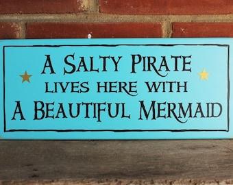 Wood Sign A Salty Pirate Beautiful Mermaid Beach Plaque Wall Decor Coastal Decor Seaside