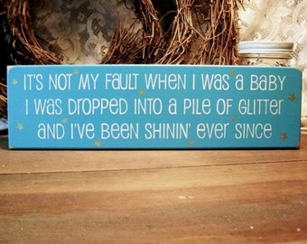 It's Not My Fault Glitter Wood Sign Girl Funny Saying Handcrafted Plaque
