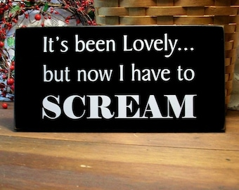 Wood Sign It's been Lovely Scream Funny Plaque Wall Decor