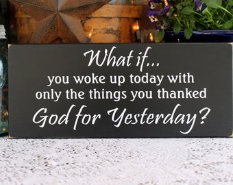 What If You Woke Up Today Painted Wood Wall Sign Wall Decor