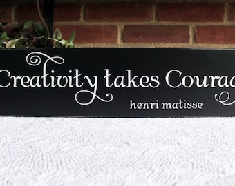 Creativity takes Courage Sign Artist, Studio, Workshop Wood Plaque